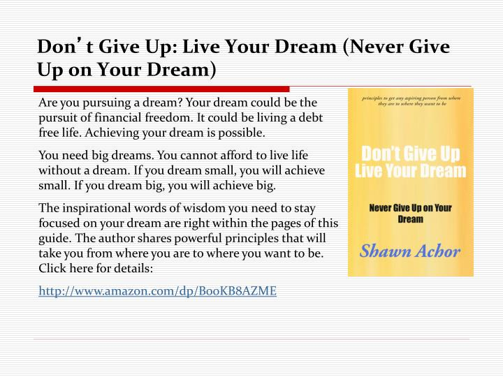 don t give up live your dream never give up on your dream n.