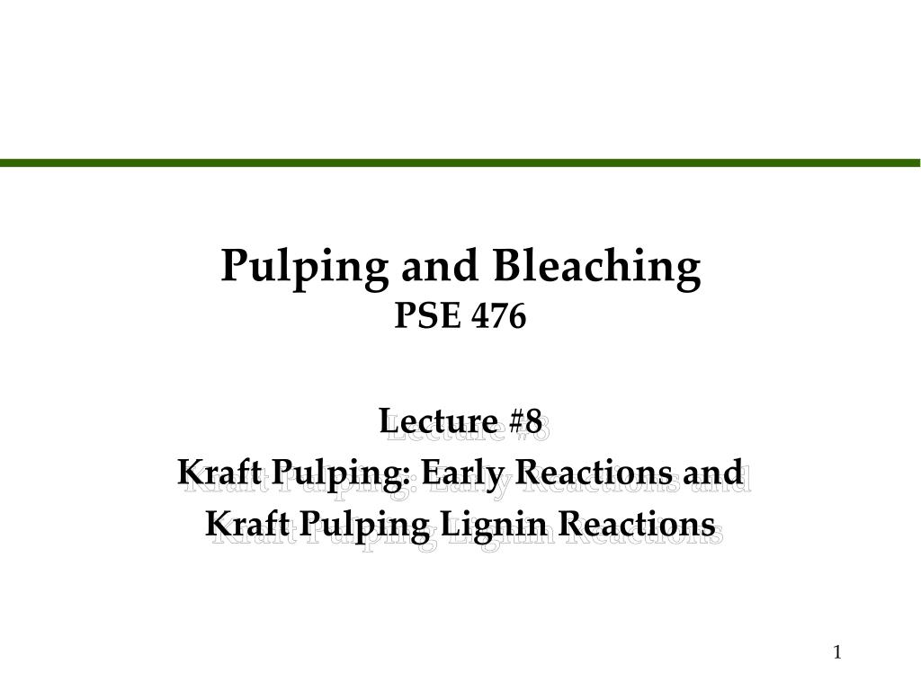 pulping and bleaching pse 476 l.