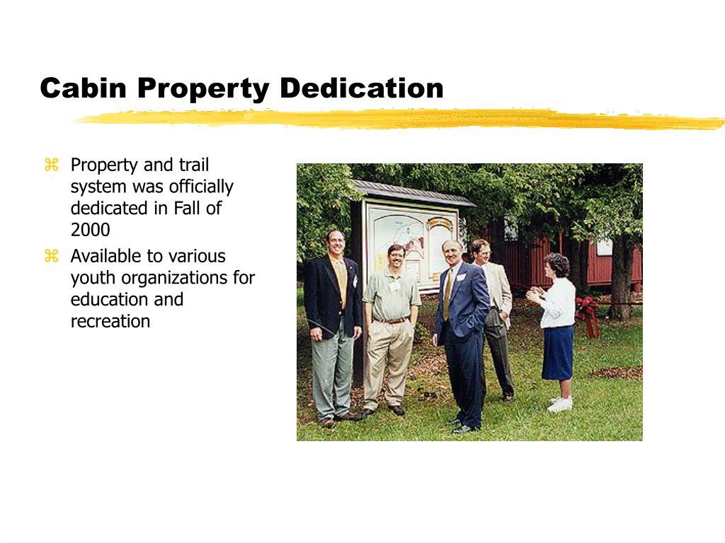 Cabin Property Dedication