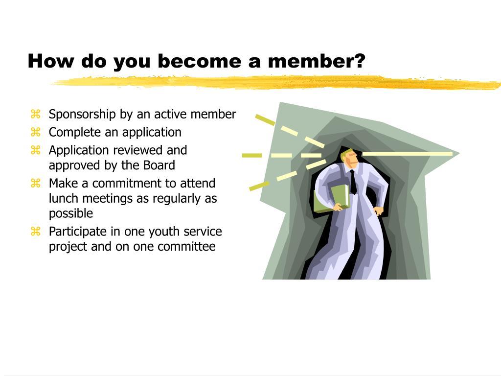 How do you become a member?