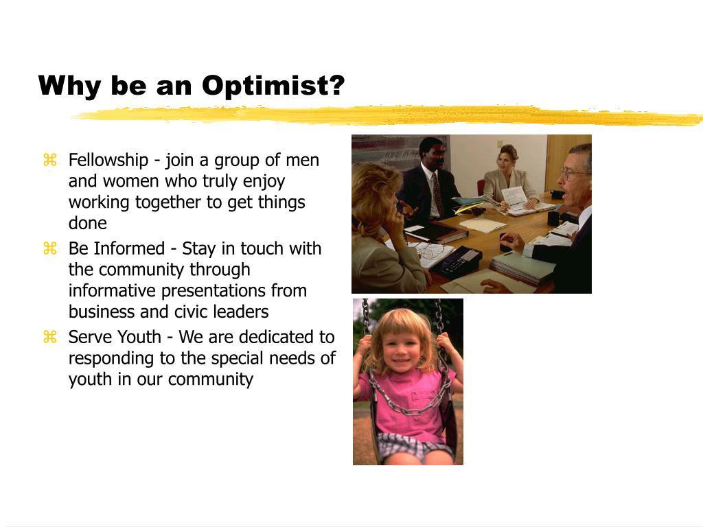 Why be an Optimist?