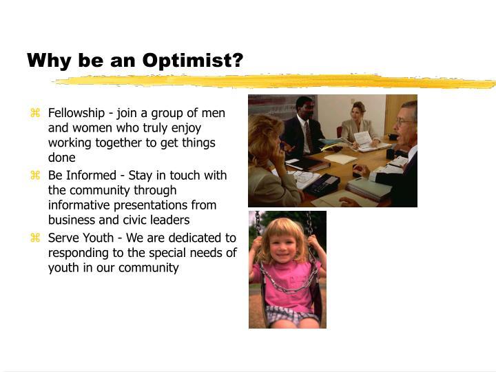Why be an optimist