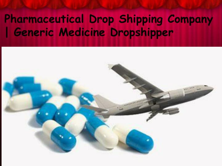 Pharmaceutical Drop Shipping Company | Generic Medicine Dropshipper