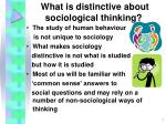 what is distinctive about sociological thinking