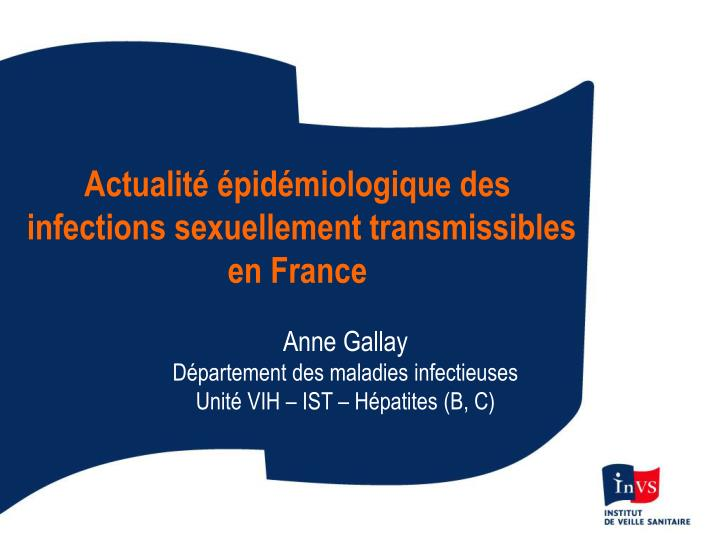 Actualit pid miologique des infections sexuellement transmissibles en france