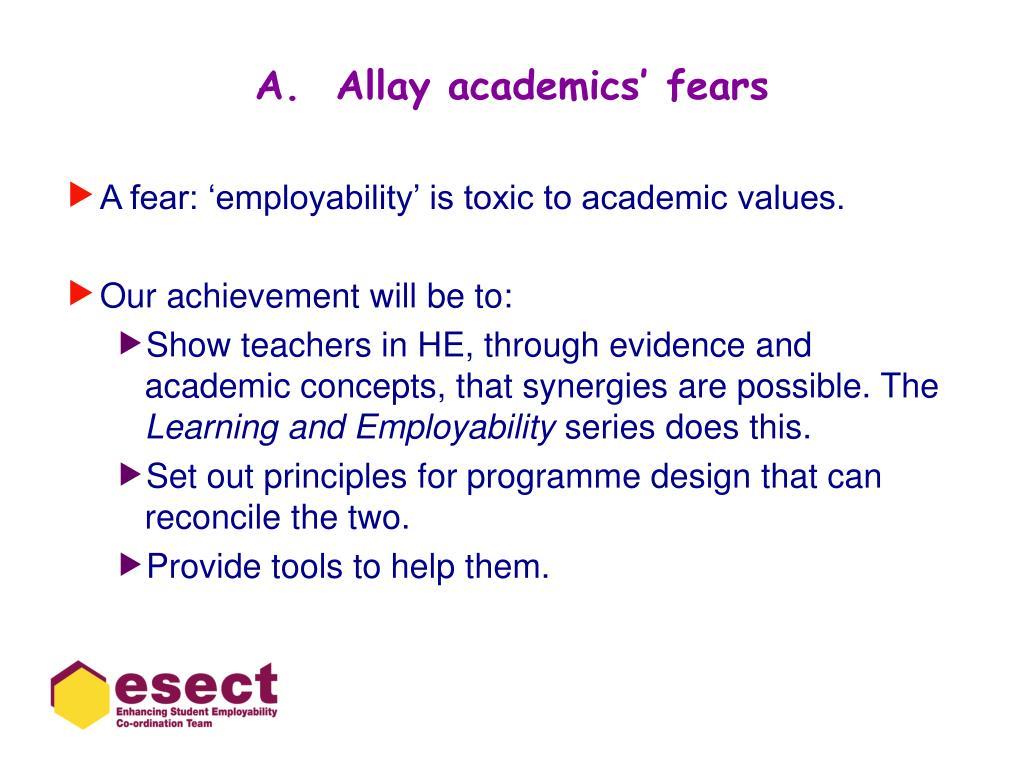 A.  Allay academics' fears