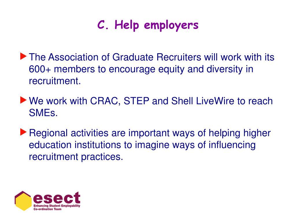 C. Help employers