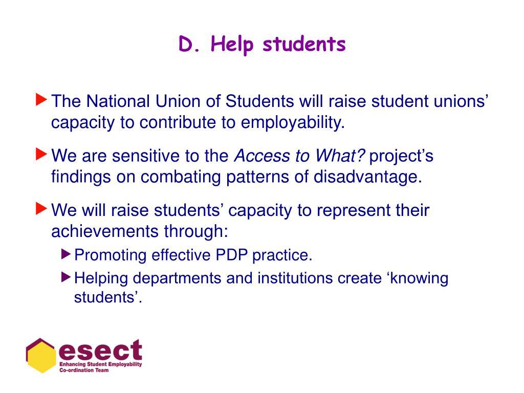 D. Help students