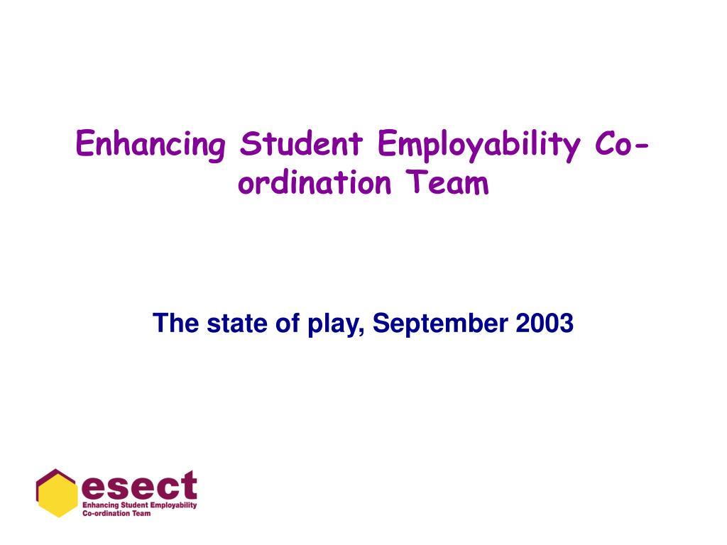 enhancing student employability co ordination team l.