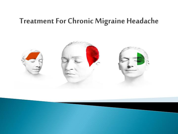 Ppt Treatment For Chronic Migraine Headache Powerpoint Presentation Free Download Id 1496942