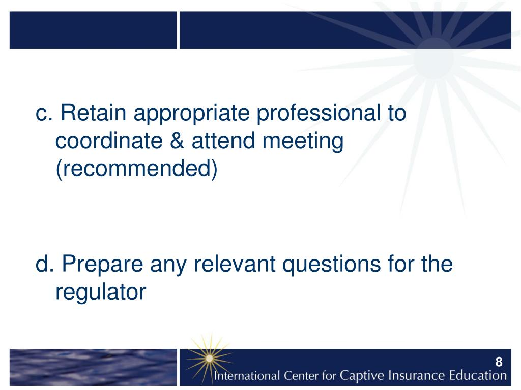 c. Retain appropriate professional to coordinate & attend meeting (recommended)