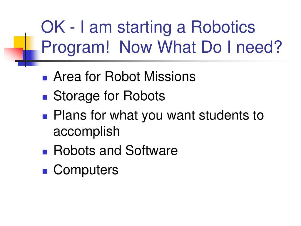 OK - I am starting a Robotics Program!  Now What Do I need?