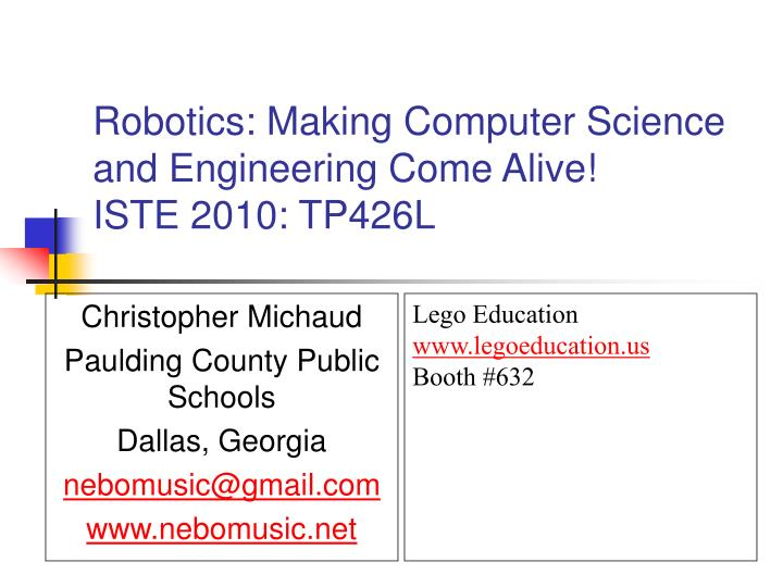 Robotics making computer science and engineering come alive iste 2010 tp426l