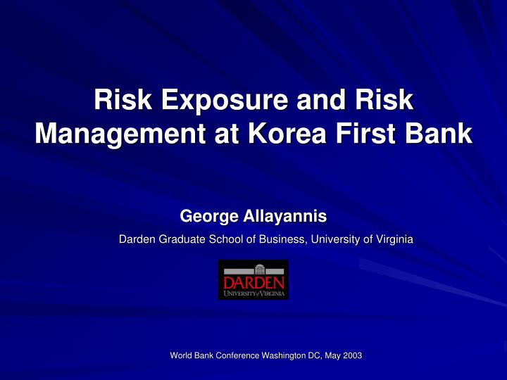risk exposure and risk management at korea first bank n.
