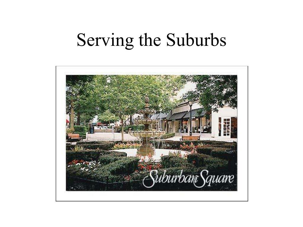 Serving the Suburbs