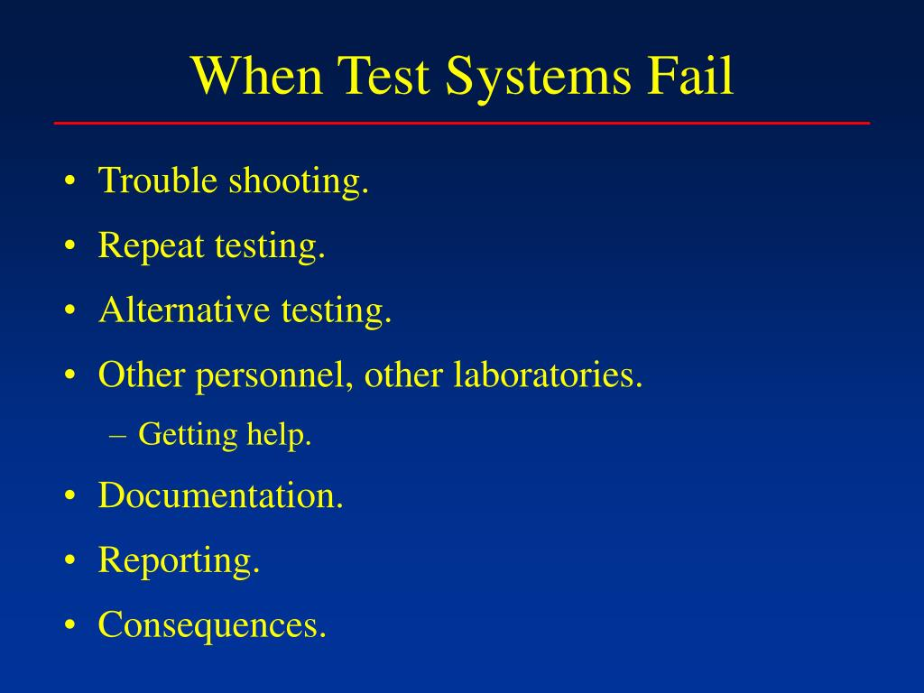 When Test Systems Fail