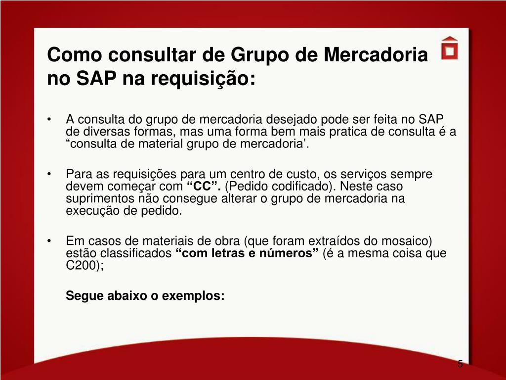 Como consultar de Grupo de Mercadoria no SAP na requisição:
