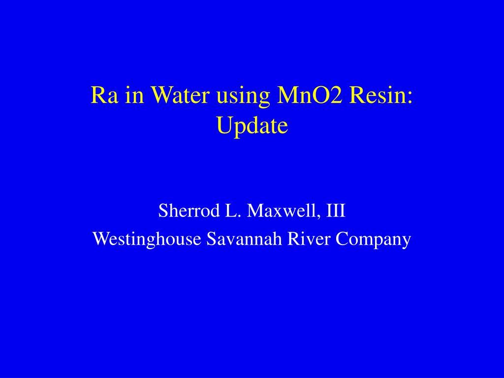 ra in water using mno2 resin update l.