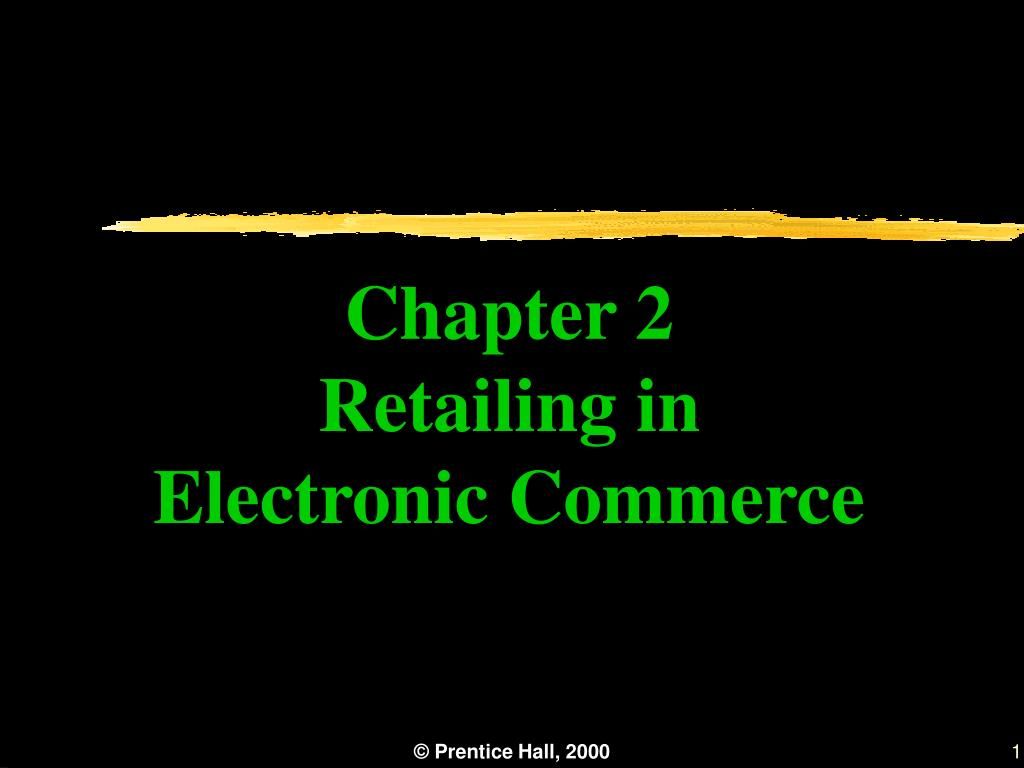 chapter 2 retailing in electronic commerce l.