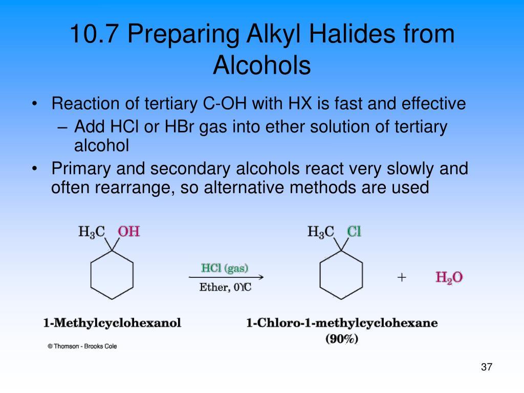 10.7 Preparing Alkyl Halides from Alcohols