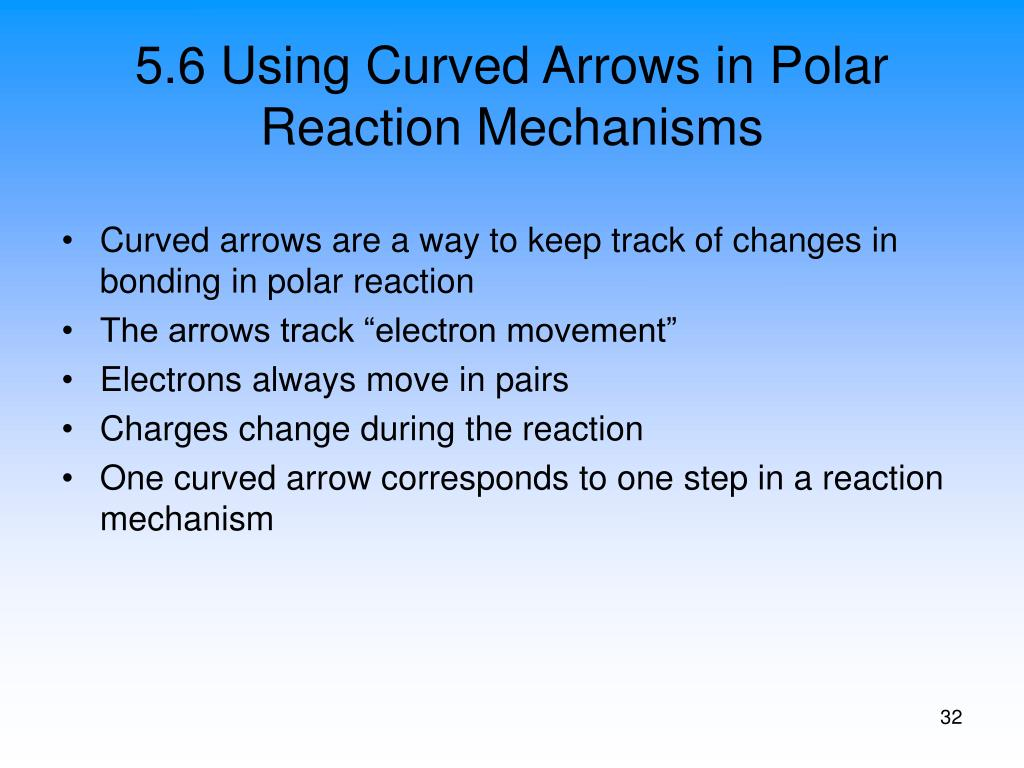 5.6 Using Curved Arrows in Polar Reaction Mechanisms