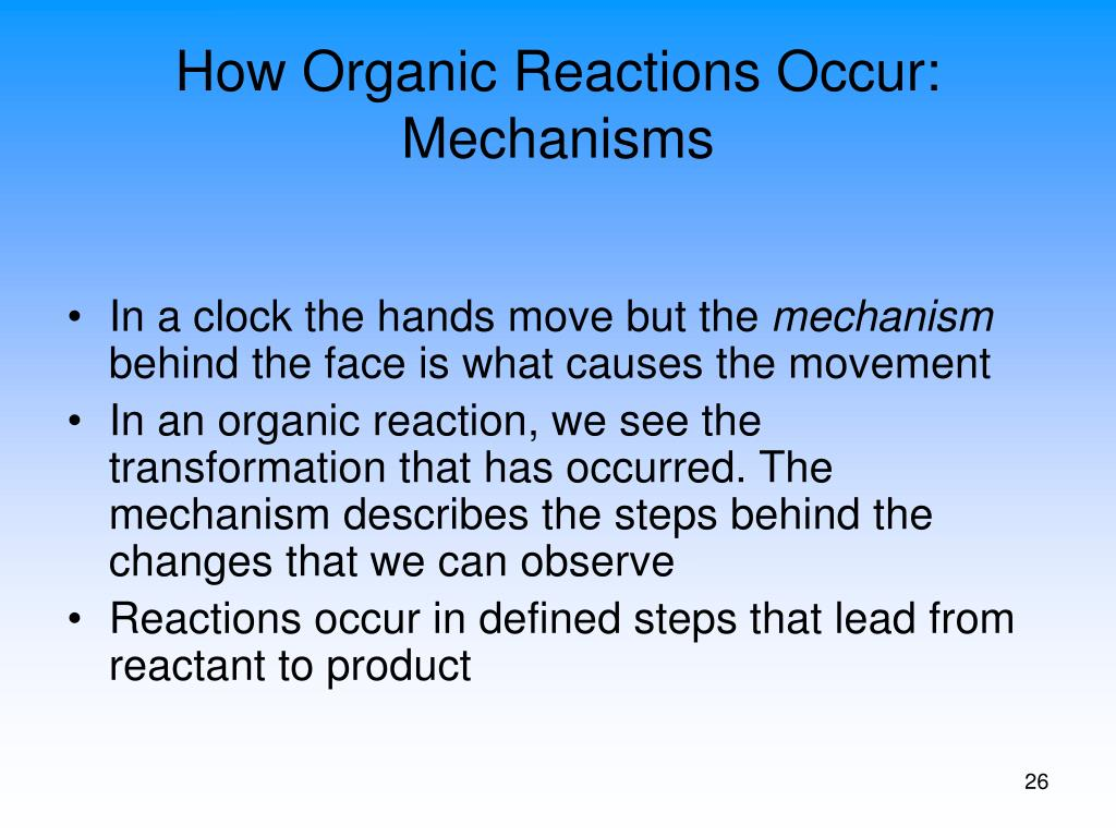 How Organic Reactions Occur: Mechanisms