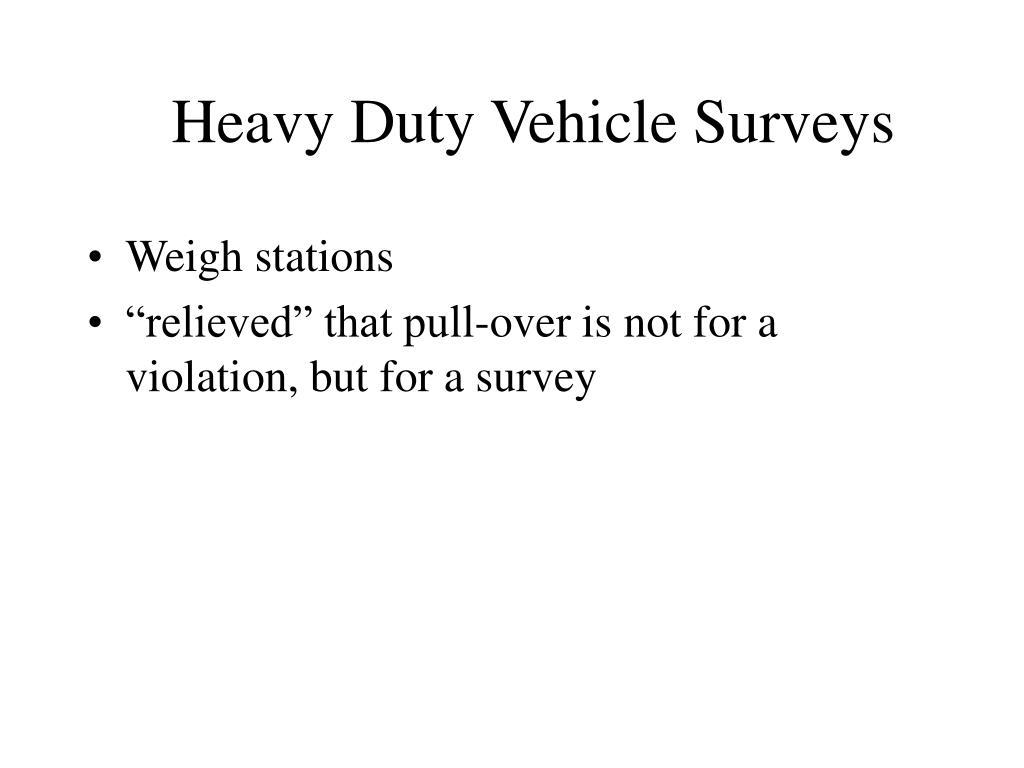 Heavy Duty Vehicle Surveys