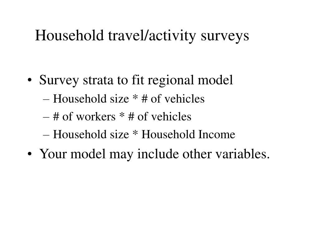 Household travel/activity surveys