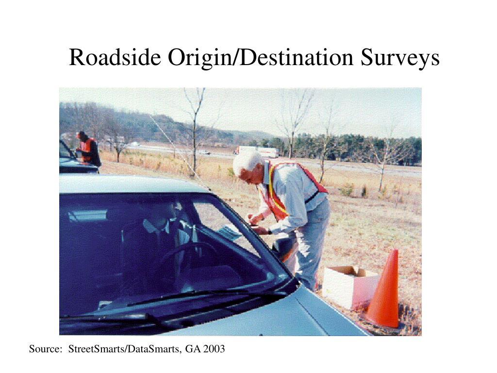 Roadside Origin/Destination Surveys