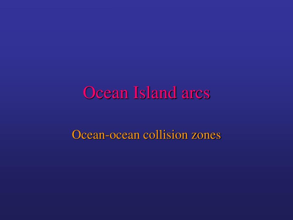 ocean island arcs l.