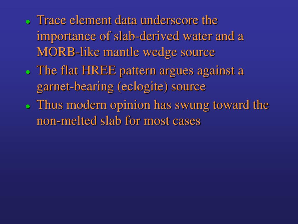 Trace element data underscore the importance of slab-derived water and a MORB-like mantle wedge source