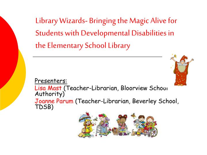 Library Wizards- Bringing the Magic Alive for Students with Developmental Disabilities in the Elemen...