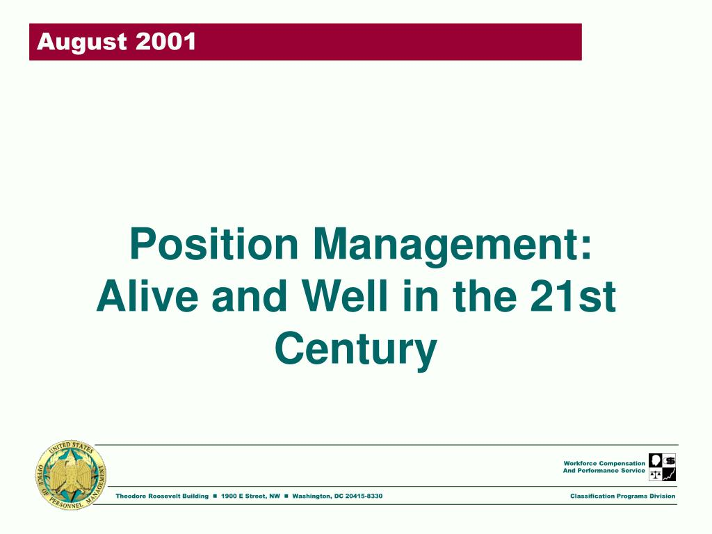 position management alive and well in the 21st century l.