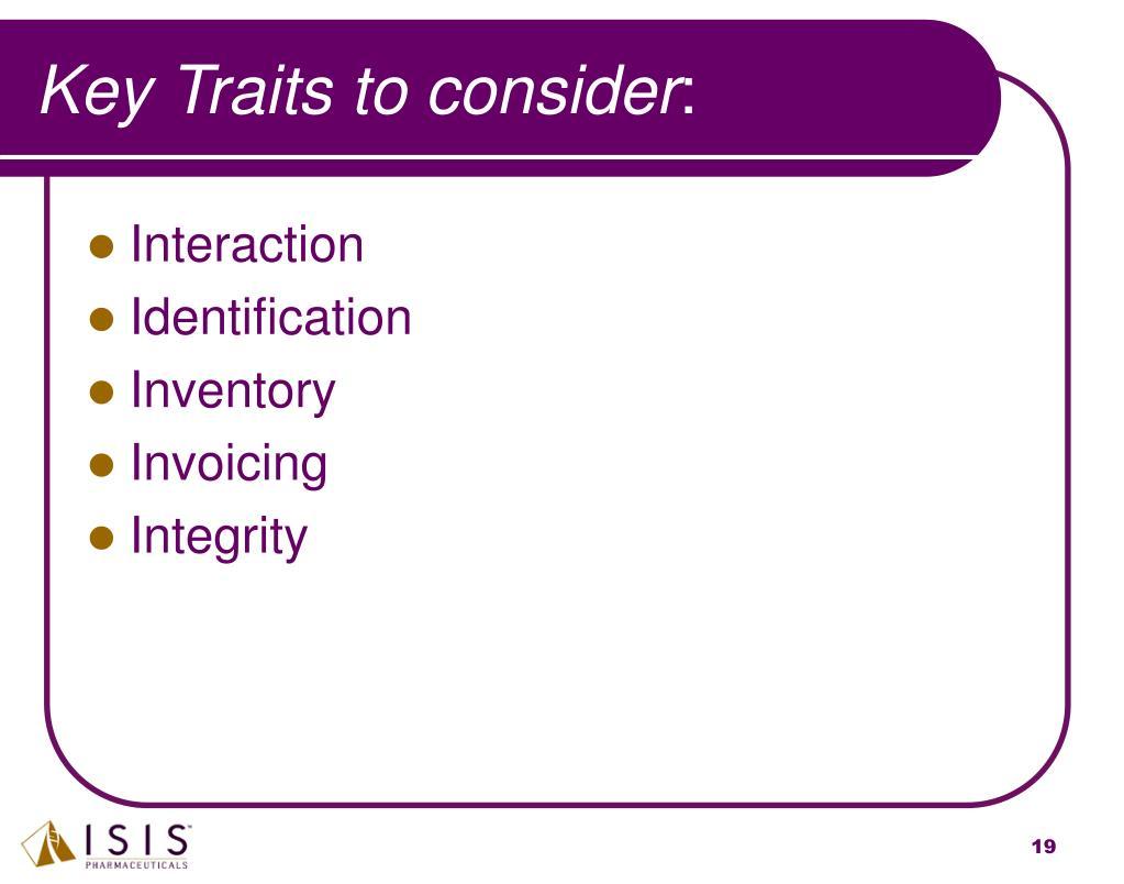 Key Traits to consider