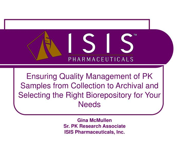 Ensuring Quality Management of PK Samples from Collection to Archival and Selecting the Right Biorep...