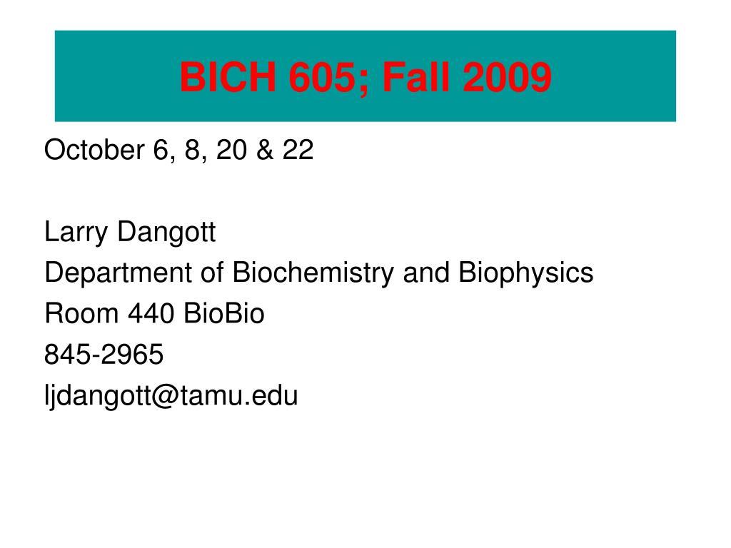 BICH 605