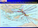 1 st phase bringing in the tourists thru the international gateways