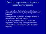 search programs are sequence alignment programs