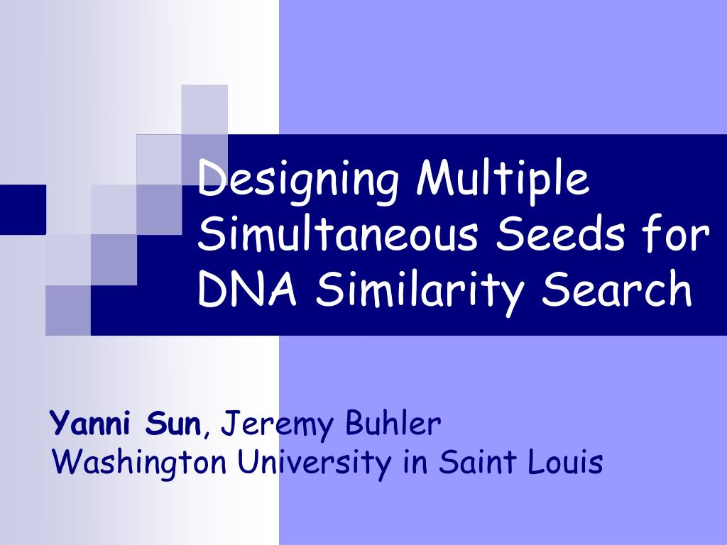 designing multiple simultaneous seeds for dna similarity search l.