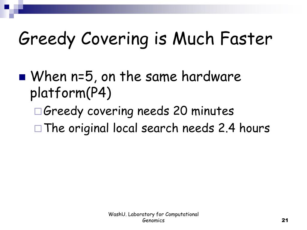 Greedy Covering is Much Faster
