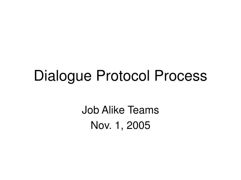 dialogue protocol process l.