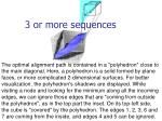 3 or more sequences