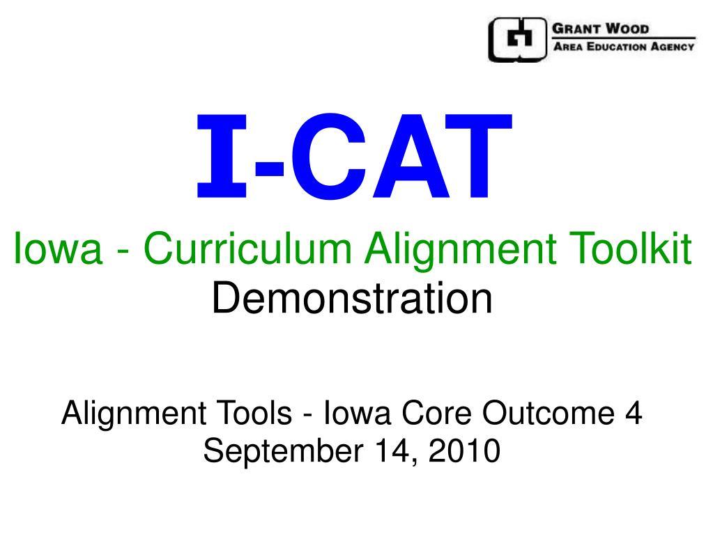 i cat iowa curriculum alignment toolkit demonstration l.