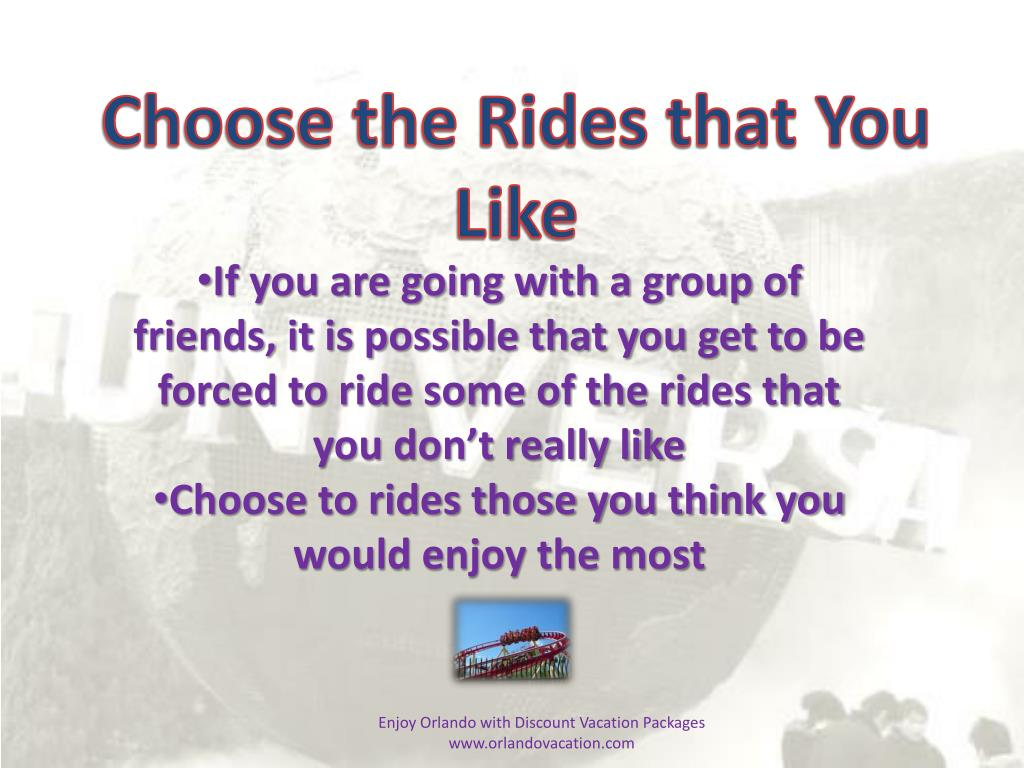 Choose the Rides that You Like