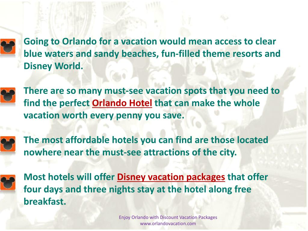 Going to Orlando for a vacation would mean access to clear blue waters and sandy beaches, fun-filled theme resorts and Disney World.