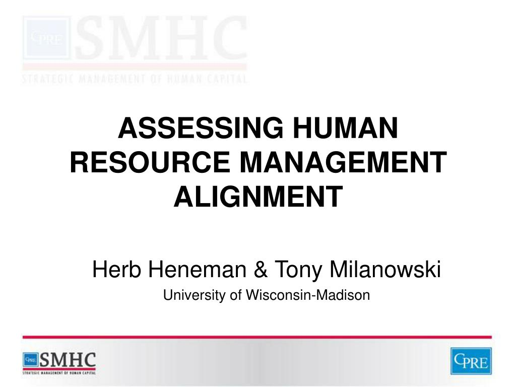 ASSESSING HUMAN RESOURCE MANAGEMENT ALIGNMENT