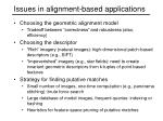 issues in alignment based applications