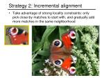 strategy 2 incremental alignment36
