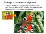 strategy 2 incremental alignment39