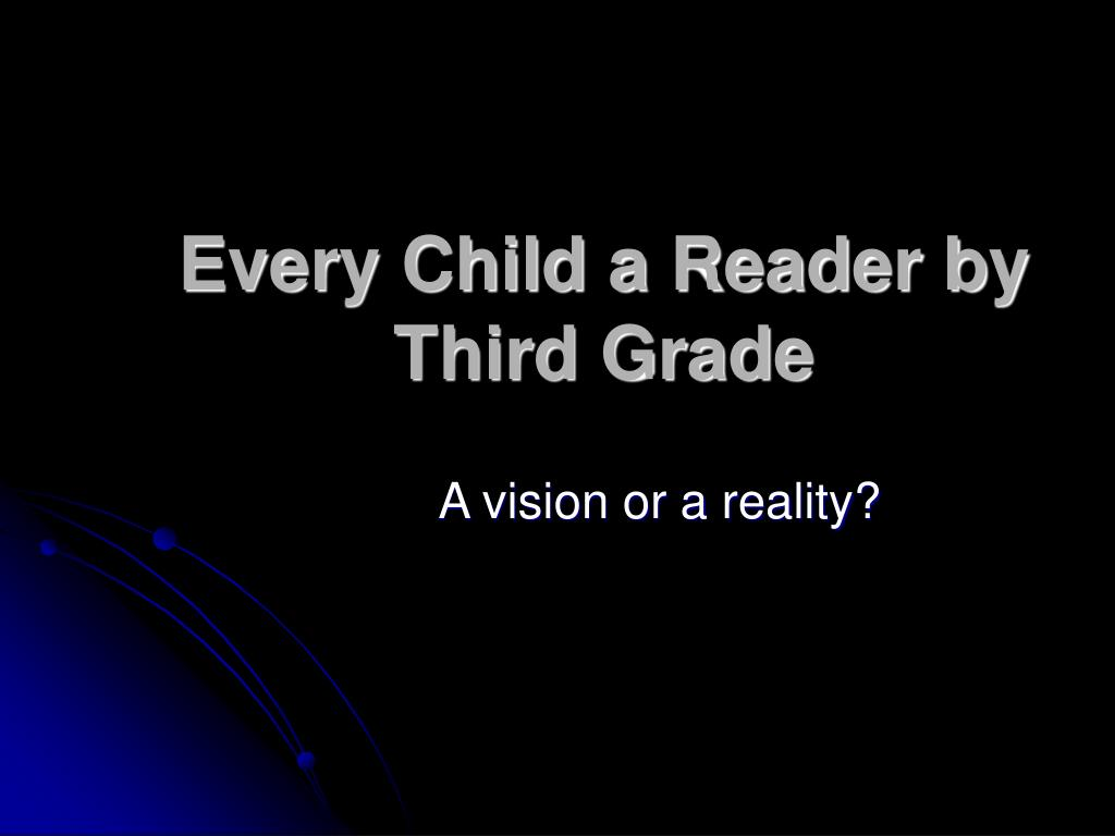 Every Child a Reader by Third Grade